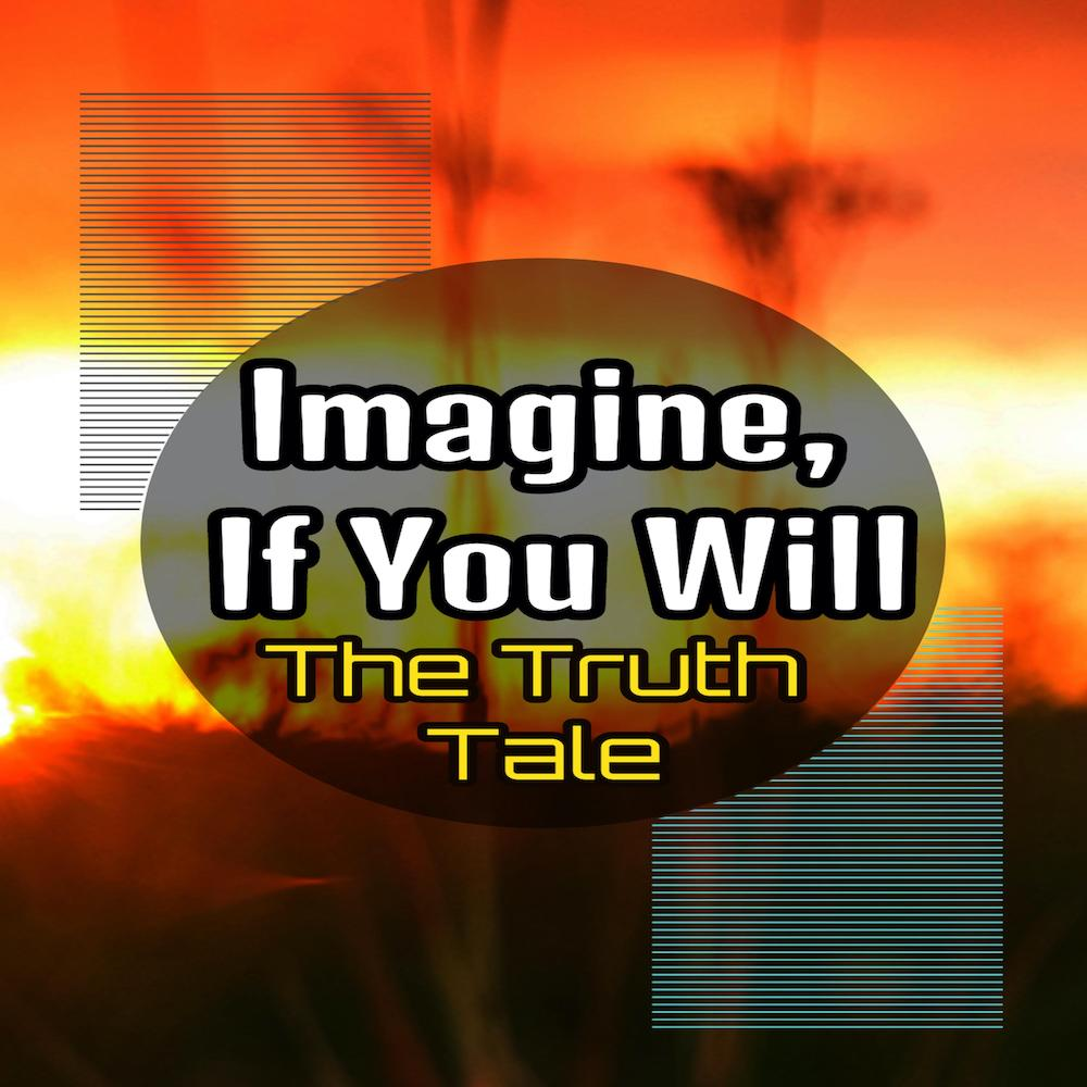 Album: Imagine, If You Will by The Truth Tale